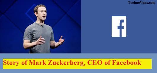 Story of Mark Zuckerberg, CEO of Facebook