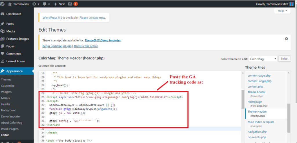 Paste the tracking code in header.php in between head and /head tag