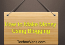 How to Make Money Using Blogging