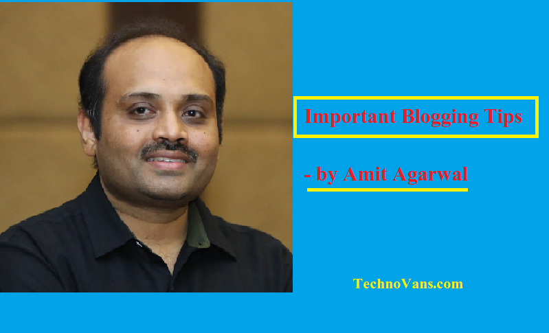 Important Blogging Tips by Amit Agarwal