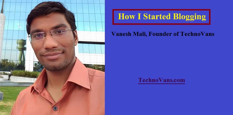 How I Started Blogging - Vanesh