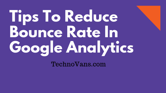 Tips to reduce bounce rate in Google Analytics