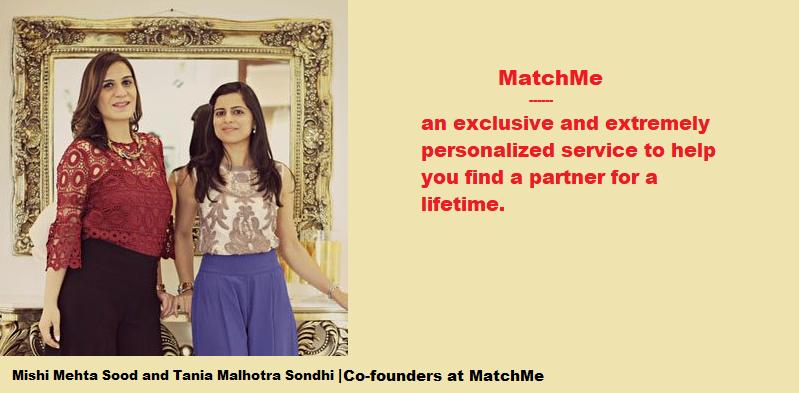 Mishi Mehta Sood and Tania Malhotra Sondhi, Co-founders at MatchMe