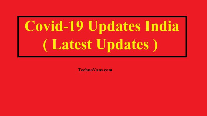 Covid-19 Updates India ( Latest Updates )