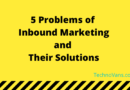 5 Problems of Inbound Marketing and Their Solutions