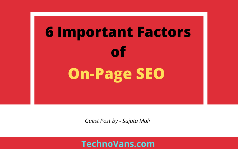 6 Important Factors of On-Page SEO