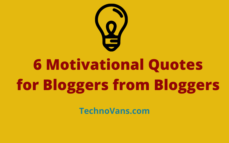 Motivational Quotes for Bloggers from Bloggers