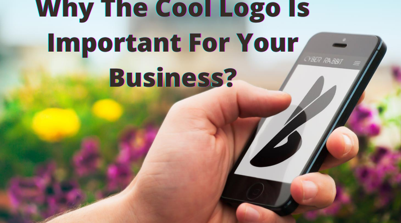 Why The Cool Logo Is Important For Your Business?