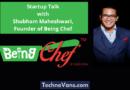 Startup Talk with Shubham Maheshwari, Founder of Being Chef