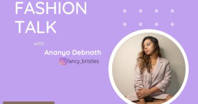 Fashion Talk with Ananya Debnath ( fancy_bristles )