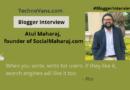 Blogger Interview: Atul Maharaj, founder of SocialMaharaj blog