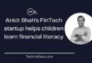 IAMIN-World, Ankit Shah's FinTech startup helps children learn financial literacy